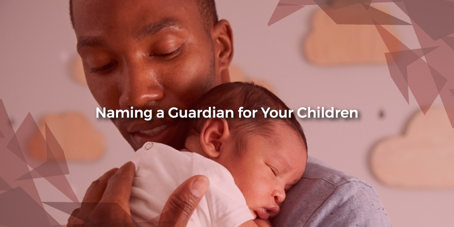 Naming a Guardian for Your Children