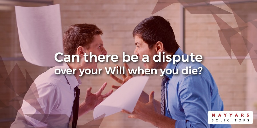 dispute over your Will