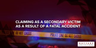 Claiming as a Secondary Victim as a result of a fatal accident
