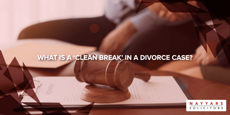 What is a Clean Break in a Divorce Case