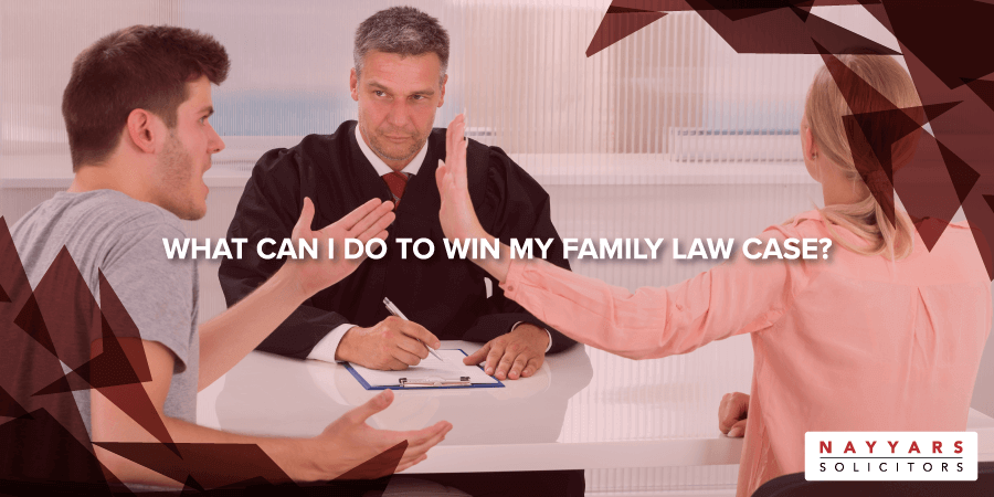 What can I do to win my Family Law Case