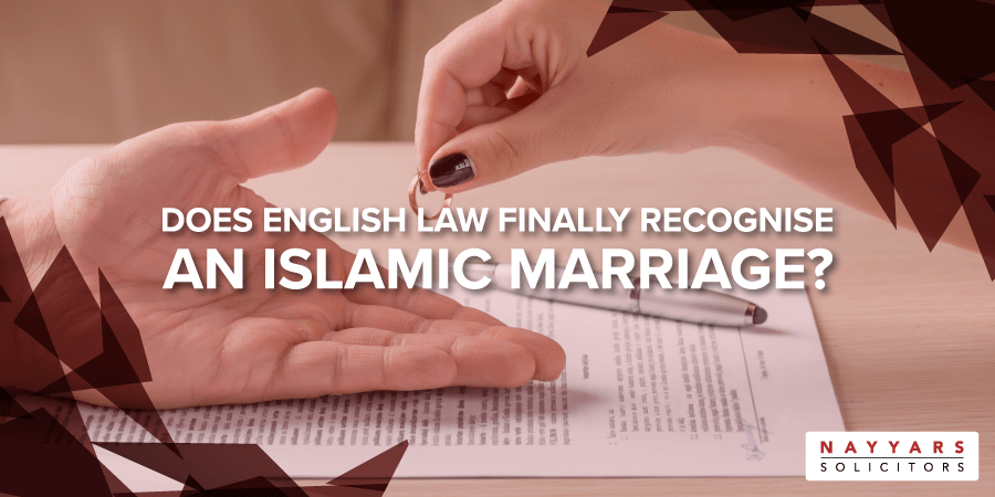 Does English law finally recognise an Islamic Marriage