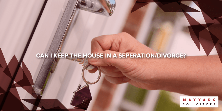 Can I keep the house in a Separation/Divorce