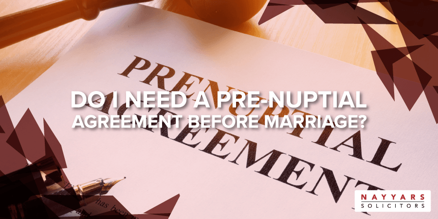 Do I need a Pre-nuptial Agreement before marriage