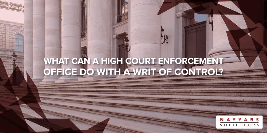 What can a High Court Enforcement Office do with a writ of control
