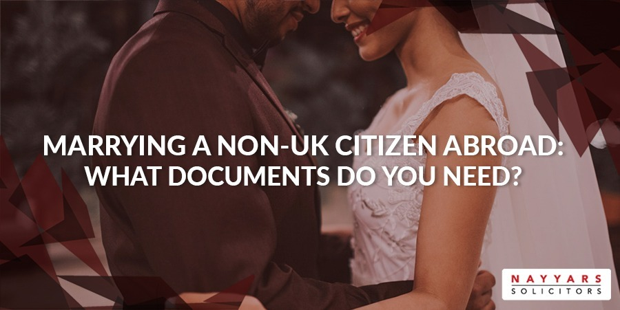 marrying-a-non-uk-citizen-abroad-what-documentation-do-you-need